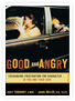 Good and Angry: Exchanging Frustration for Anger in You and Your Kids